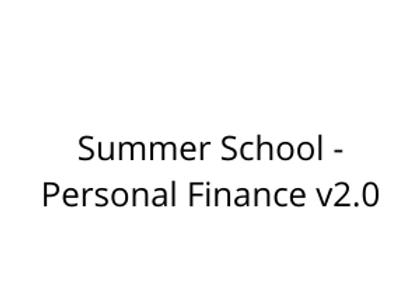 Summer School - Personal Finance v2.0
