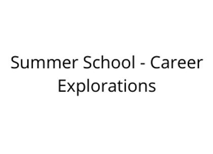 Summer School - Career Explorations