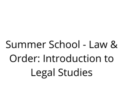 Summer School - Law & Order: Introduction to Legal Studies