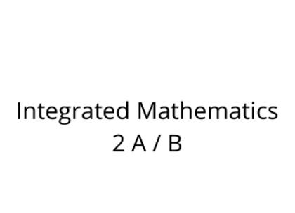Integrated Mathematics 2 A / B