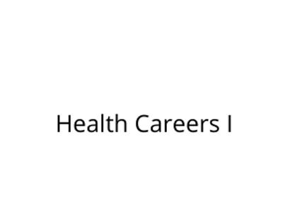 Health Careers I