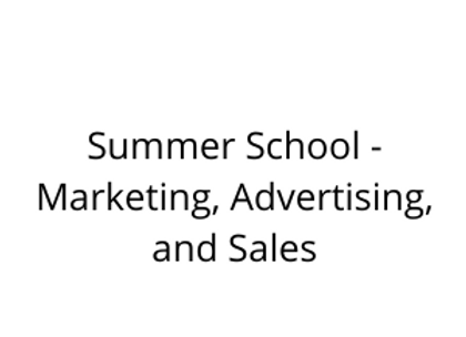 Summer School - Marketing, Advertising, and Sales