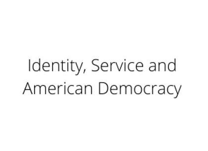 Identity, Service and American Democracy