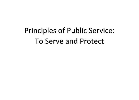 Principles of Public Service: To Serve and Protect