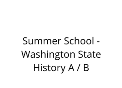 Summer School - Washington State History A / B