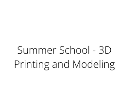Summer School - 3D Printing and Modeling