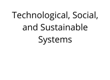 Technological, Social, and Sustainable Systems