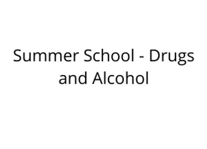 Summer School - Drugs and Alcohol