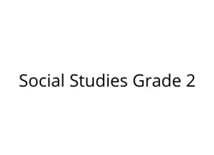 Social Studies Grade 2