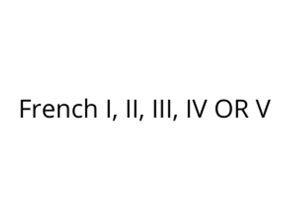 French I, II, III, IV OR V