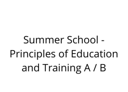 Summer School - Principles of Education and Training A / B