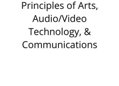 Principles of Arts, Audio/Video Technology, & Communications