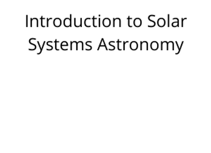 Introduction to Solar Systems Astronomy