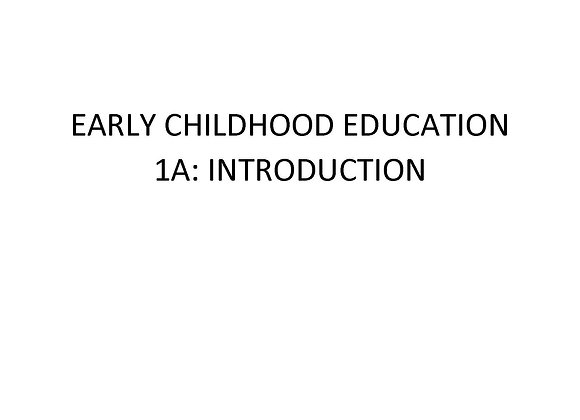 Early Childhood Education 1a: Introduction