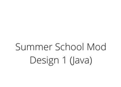 Summer School Mod Design 1 (Java)