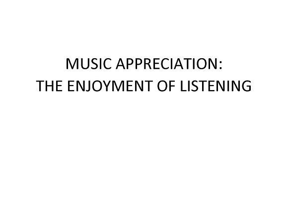 Music Appreciation: The Enjoyment of Listening
