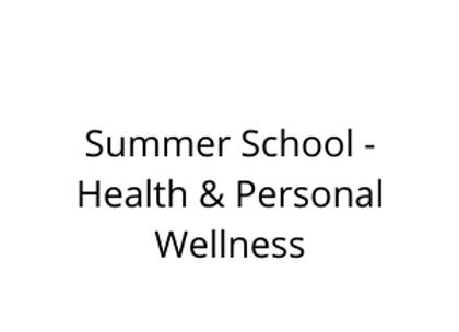 Summer School - Health & Personal Wellness
