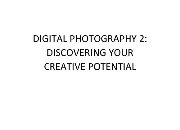 Summer School Digital Photography 2: Discovering Your Creative Potential