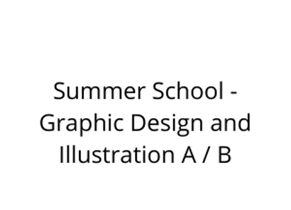 Summer School - Graphic Design and Illustration A / B