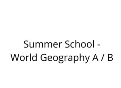 Summer School - World Geography A / B