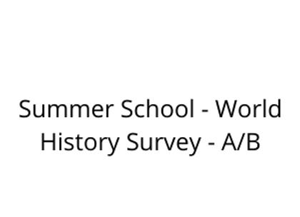 Summer School - World History Survey - A/B