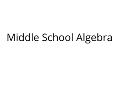 Middle School Algebra