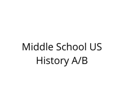 Middle School US History A/B