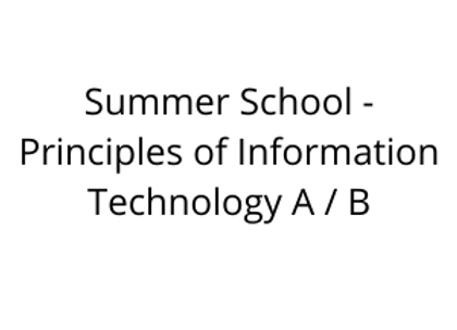 Summer School - Principles of Information Technology A / B