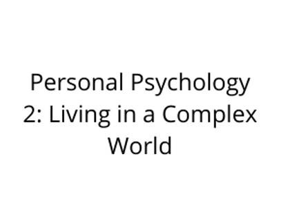 Personal Psychology 2: Living in a Complex World