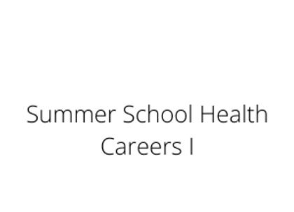 Summer School Health Careers I