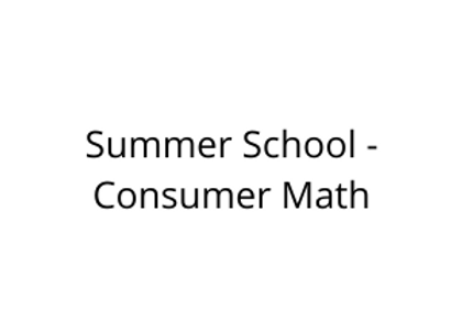 Summer School - Consumer Math