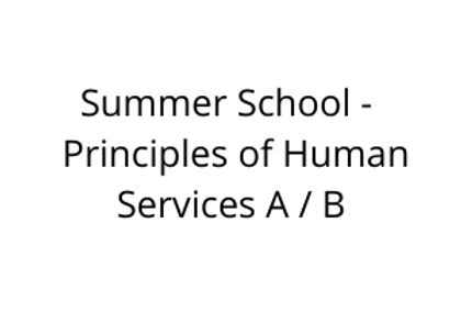 Summer School -  Principles of Human Services A / B