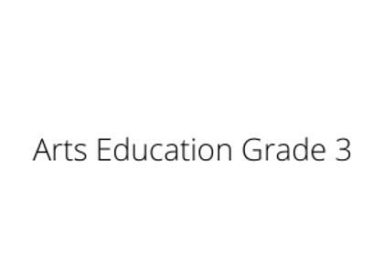 Arts Education Grade 3