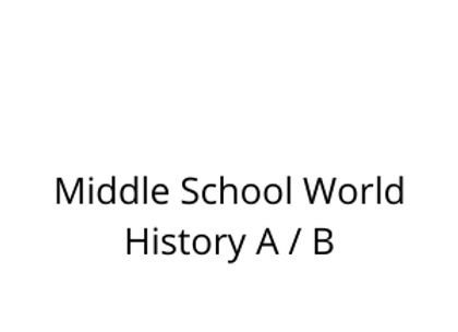Middle School World History A / B