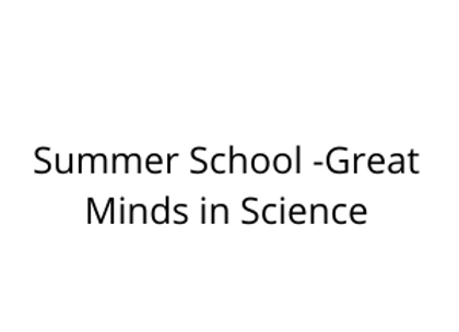 Summer School -Great Minds in Science