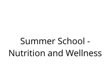Summer School - Nutrition and Wellness