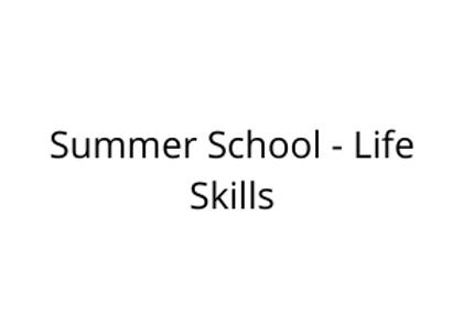 Summer School - Life Skills
