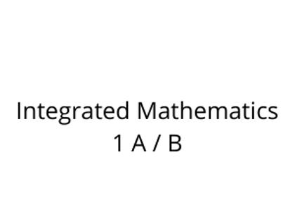 Integrated Mathematics 1 A / B