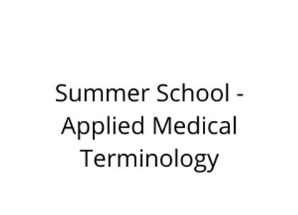 Summer School - Applied Medical Terminology