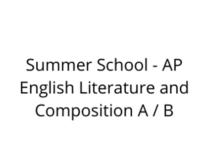 Summer School - AP English Literature and Composition A / B