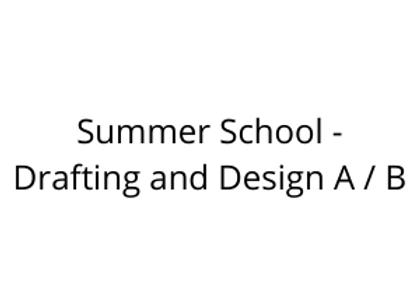 Summer School - Drafting and Design A / B