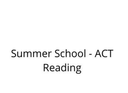 Summer School - ACT Reading