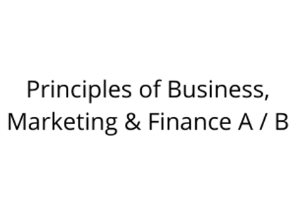 Principles of Business, Marketing & Finance A / B