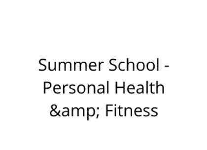Summer School - Personal Health & Fitness