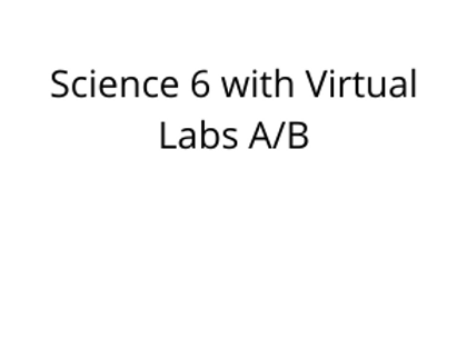 Science 6 with Virtual Labs A/B