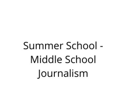 Summer School - Middle School Journalism
