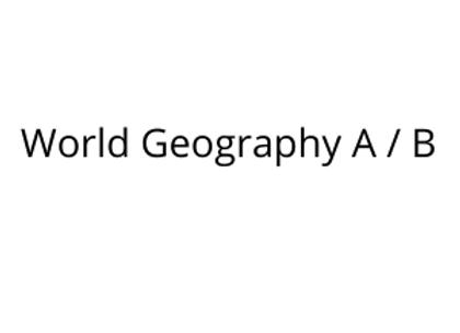 World Geography A / B