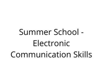 Summer School - Electronic Communication Skills