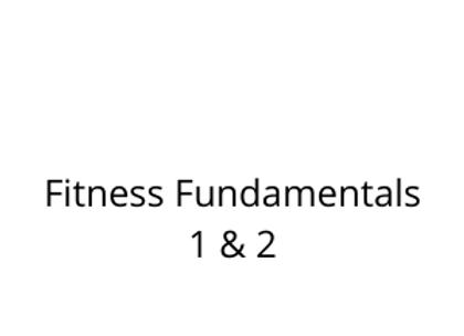 Fitness Fundamentals 1 & 2