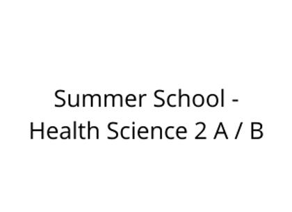Summer School - Health Science 2 A / B